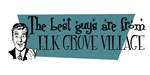 Best guys are from Elk Grove Village