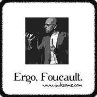 Ergo, Foucault