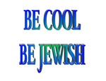 Be Cool Be Jewish