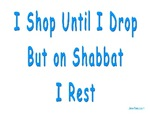 Shop til I drop but not on Shabbat