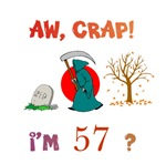 AW, CRAP!  I'M 57?  Gifts