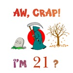 AW, CRAP!  I'M 21?  Gifts