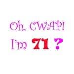 Oh, CWAP!  I'm 71?  Gifts