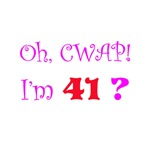 Oh, CWAP!  I'm 41?  Gifts