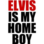 Elvis Is My Home Boy