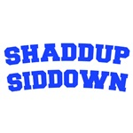 Shaddup Siddown