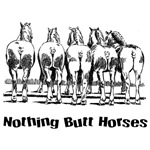 Nothing Butt Horses T-Shirts