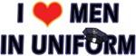 I LOVE MEN IN POLICE UNIFORM