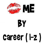 Kiss Me By Profession/Career (L-Z)