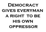 Democracy is..