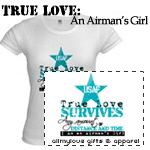 True Love: An Airman's Girl T-Shirts and Gifts