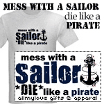 Mess With a Sailor Die Like a Pirate Tees & Gifts
