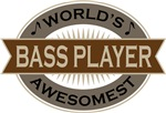 Bass Player (World's Awesomest) Tshirt Gifts