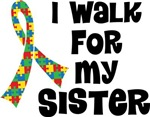 Autism I Walk For My Sister T-shirts