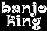 Banjo King and Queen T-shirts and Gifts for Banjo