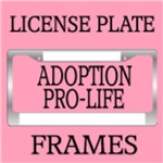 ADOPTION / PRO-LIFE LICENSE PLATE FRAMES