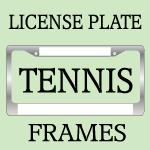 TENNIS License Plate Frames