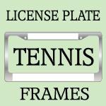TENNIS License Plate Frames
