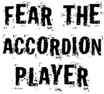 Fear The Accordion Player T-shirts