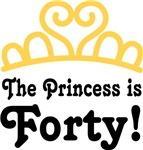 The Princess Is Forty Birthday T-shirts