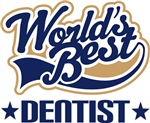 Worlds Best Dentist T-shirts and Career Gift