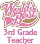 Worlds Best 3rd Grade Teacher Gifts and Tshirts