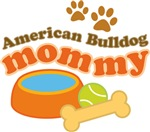 American Bulldog Mommy Pet Mom Gifts and T-shirts