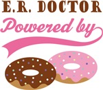 E.R. Doctor Powered By Doughnuts Gift T-shirts