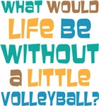 Life Without Volleyball Quote Gift T-shirt