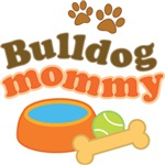 Bulldog Mommy T-shirts and Gifts