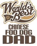 Chinese Foo Dog Dad (Worlds Best) T-shirts