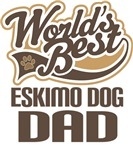 Eskimo Dog Dad (Worlds Best) T-shirts