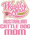 Australian Cattle Dog Mom T-shirts and Gifts