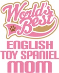 English Toy Spaniel Dog Mom T-shirts and Gifts