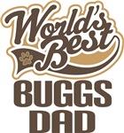 Buggs Dad (Worlds Best) T-shirts