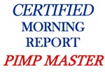 Certified Morning Report Pimp Master