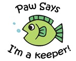 Paw Says I'm a Keeper!