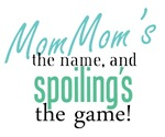 MomMom's the Name, and Spoiling's the Game!
