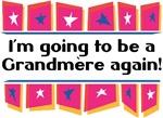 I'm Going to be a Grandmere Again!