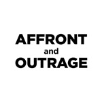 Affront and Outrage