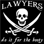 Lawyers Do It for the Booty