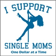 I Support Single Moms - Blue