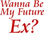 Wanna Be My Future Ex?