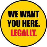 We want you here.  Legally.