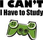 I Can't, I Have To Study