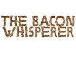 Bacon Whisperer