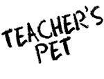 Funny Teacher's Pet School T-shirts & Gifts