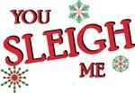 Funny You Sleigh Me Christmas T-shirts & Gifts