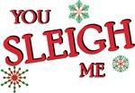Funny You Sleigh Me Christmas T-shirts & Gifts