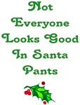 Look Good in Santa Pants Christmas T-shirts Gifts
